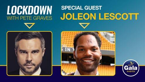 Lockdown with Pete Graves and Joleon Lescott